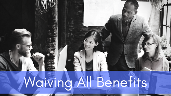 Waiving_Benefits