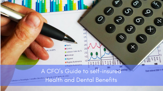 A CFO's guide to self insured Health and Dental Benefits: